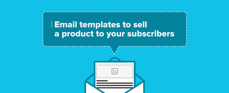 Email-templates-to-sell-a-product-to-your-subscribers