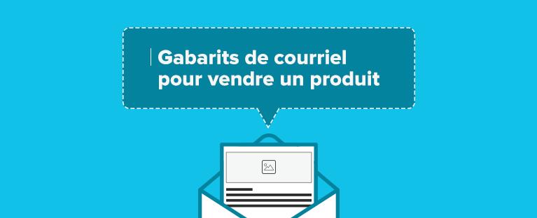 Gabarits-de-courriel-pour-vendre-un-produit