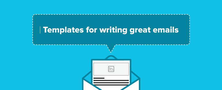 Templates for writing great emails