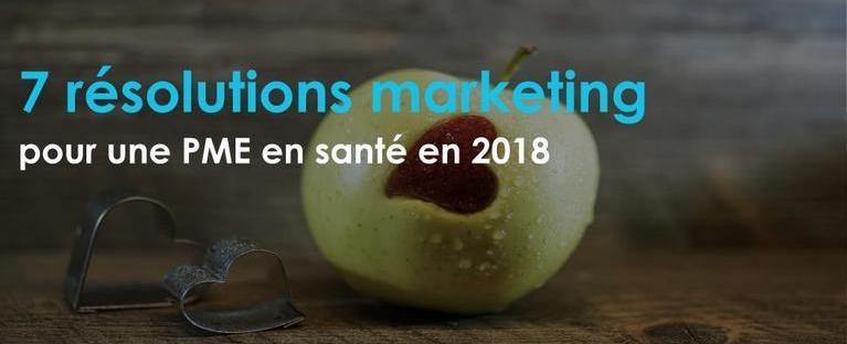 7 résolutions marketing pour une PME en santé en 2018