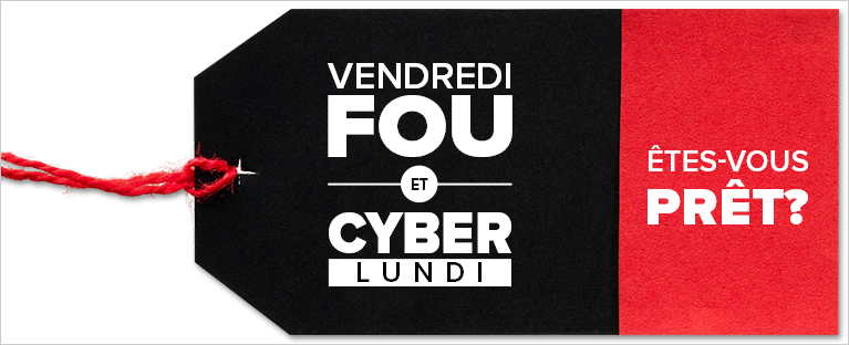 Vendredi fou et Cyber lundi, êtes-vous prêt?